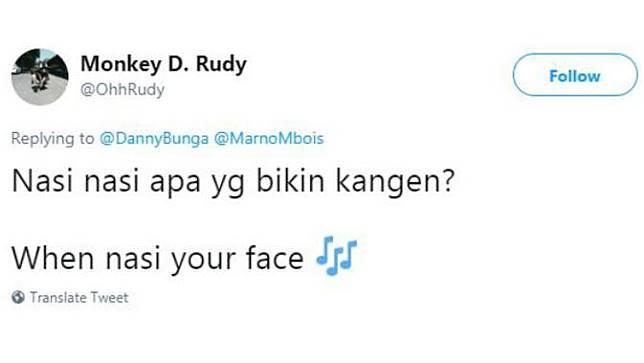 """2. """"When nasi your face…."""", tau kan kelanjutan lagunya? Hehehe…"""