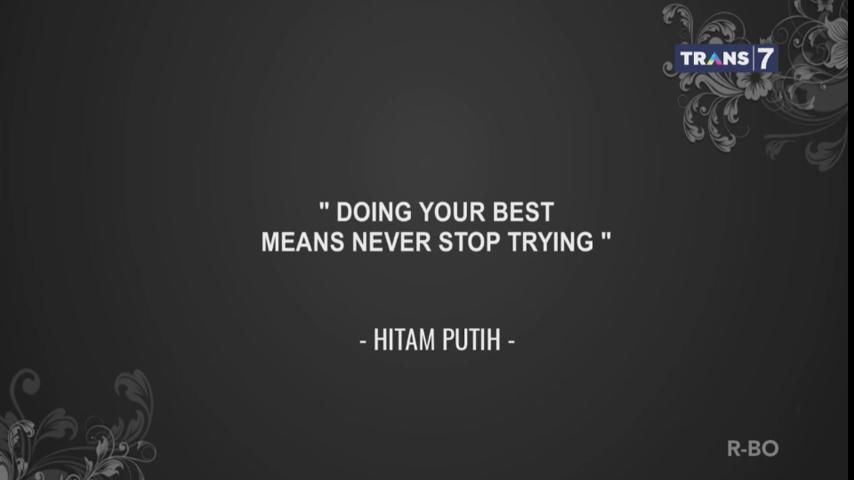 Melakukan yang terbaik berarti tak pernah berhenti berusaha