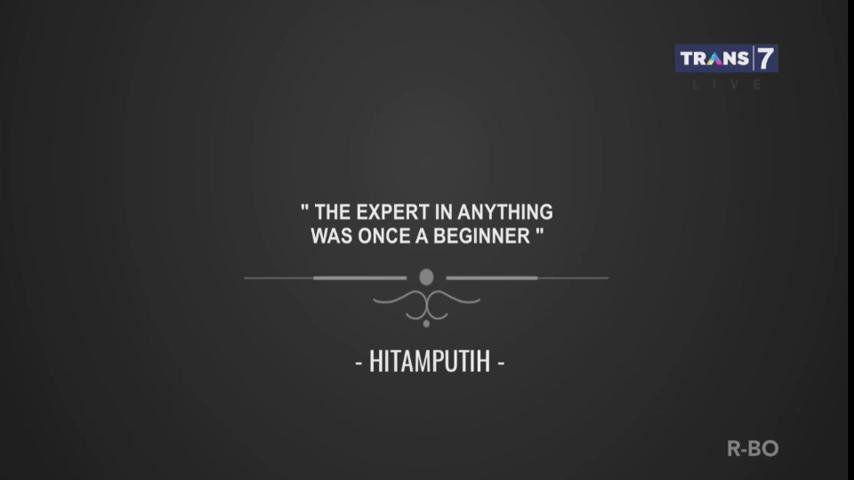 Orang yang ahli dalam segala hal, dulunya adalah seorang pemula