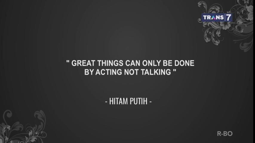 Hal- hal hebat hanya bisa dilakukan dengan tindakan, bukan dengan banyak bicara