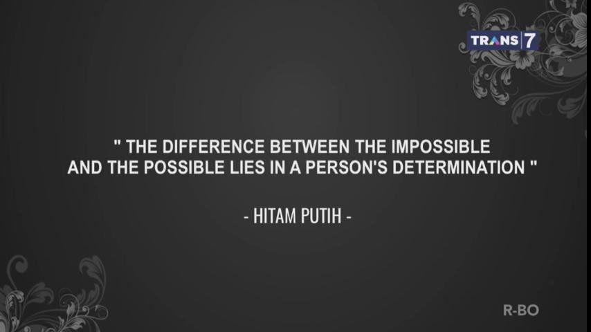 Perbedaan antara 'tidak mungkin' dan 'mungkin' itu terletak pada tekad seseorang