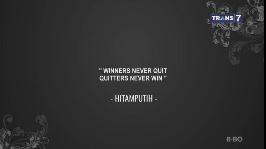 Pemenang tak akan pernah berhenti belajar. Sedangkan orang yang menyerah tak akan pernah merasakan kemenangan